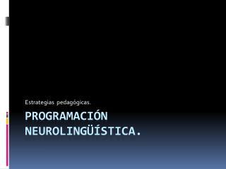 Programación neurolingüística.
