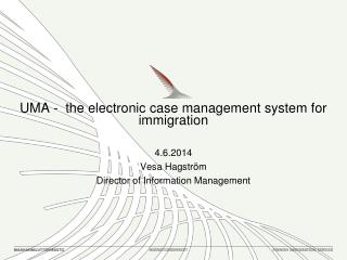 UMA -  the electronic case management system for immigration