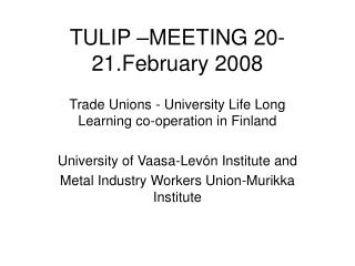 TULIP –MEETING 20-21.February 2008