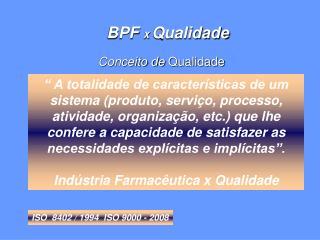 ISO  8402 / 1994  ISO 9000 - 2008