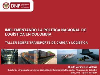 IMPLEMENTANDO LA POLÍTICA NACIONAL DE LOGÍSTICA EN COLOMBIA
