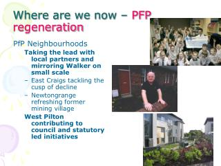 Where are we now –  PFP regeneration