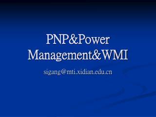 PNP&Power Management&WMI