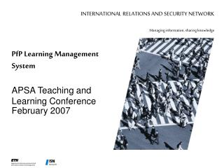 PfP Learning Management System APSA Teaching and Learning Conference February 2007