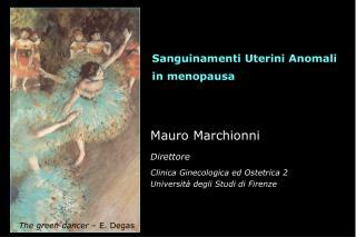 Mauro Marchionni Direttore Clinica Ginecologica ed Ostetrica 2 Università degli Studi di Firenze
