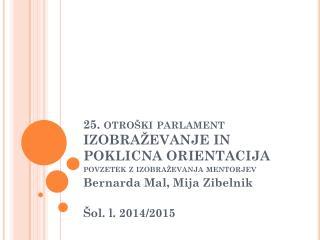 25. otroški parlament IZOBRAŽEVANJE IN POKLICNA ORIENTACIJA povzetek z izobraževanja mentorjev