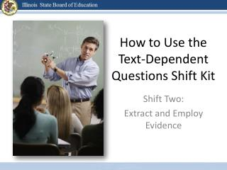 How to Use the  Text-Dependent Questions Shift Kit