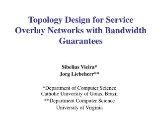 Topology Design for Service Overlay Networks with Bandwidth Guarantees