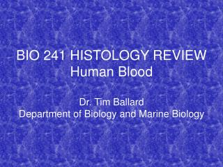 BIO 241 HISTOLOGY REVIEW Human Blood