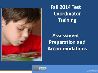 Fall 2014 Test Coordinator Training Assessment Preparation and Accommodations