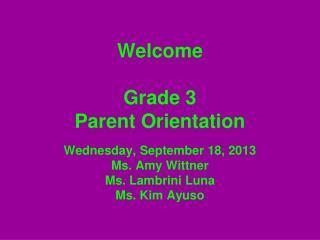Welcome  Grade 3  Parent Orientation