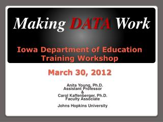 Iowa Department of Education Training Workshop March 30, 2012