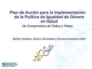 Plan de Acción para la Implementación de la Política de Igualdad de Género en Salud