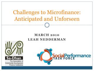 Challenges to Microfinance: Anticipated and Unforseen