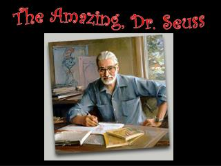 The Amazing, Dr. Seuss