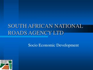 SOUTH AFRICAN NATIONAL ROADS AGENCY LTD