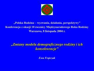 Polska Rodzina   wyzwania, dzialania, perspektywy  Konferencja z okazji 10 rocznicy Miedzynarodowego Roku Rodziny Warsz