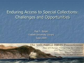 Enduring Access to Special Collections:  Challenges and Opportunities