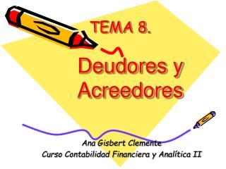 TEMA 8 . Deudores y Acreedores