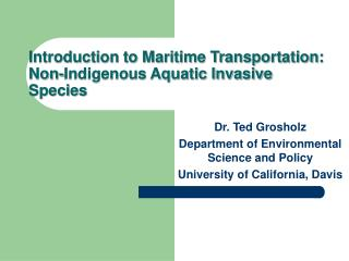 Introduction to Maritime Transportation: Non-Indigenous Aquatic Invasive Species