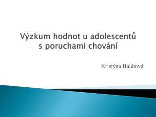 Výzkum hodnot u adolescentů  s  poruchami chování