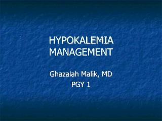 HYPOKALEMIA MANAGEMENT