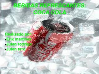 BEBIDAS REFRESCANTES: COCA COLA