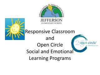 Responsive Classroom and  Open Circle  S ocial and Emotional  L earning Programs