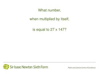 What number, when multiplied by itself, is equal to 27 x 147?