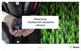 Metsä Group - Tekniikan EAT rekrytoinnin välineenä
