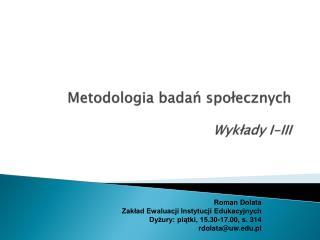 Metodologia  badań społecznych Wykłady I-III
