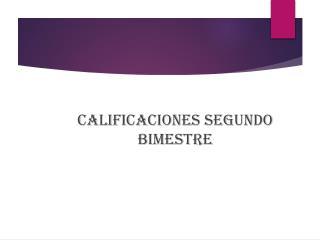 CALIFICACIONES SEGUNDO BIMESTRE