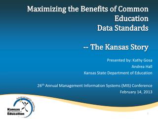 Maximizing the Benefits of Common Education  Data Standards   -- The Kansas Story