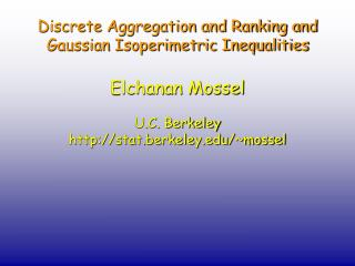 Discrete Aggregation and Ranking and  Gaussian Isoperimetric Inequalities