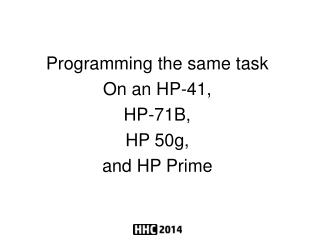 Programming the same task On an HP-41, HP-71B, HP 50g, and HP Prime