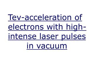 Tev-acceleration of electrons with high-intense laser pulses        xxxx in vacuum