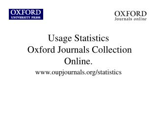 Usage Statistics  Oxford Journals Collection Online.