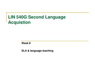 LIN 540G Second Language Acquistion