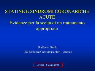 STATINE E SINDROMI CORONARICHE ACUTE Evidenze per la scelta di un trattamento appropriato