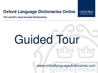 Oxford Language Dictionaries Online The world's most trusted dictionaries