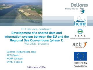Deltares  (Netherlands), lead AZTI (Spain ) HCMR (Greece) SYKE (Finland)