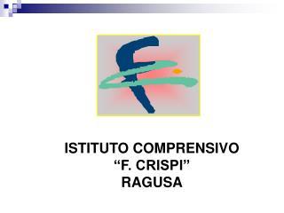 "ISTITUTO COMPRENSIVO  ""F. CRISPI""  RAGUSA"