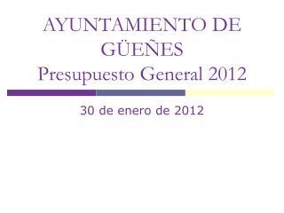 AYUNTAMIENTO DE GÜEÑES Presupuesto General 2012