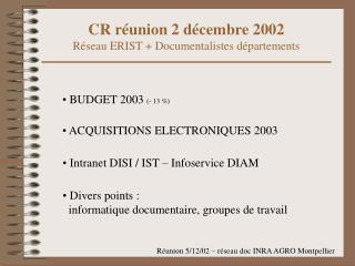 CR r�union 2 d�cembre 2002 R�seau ERIST + Documentalistes d�partements