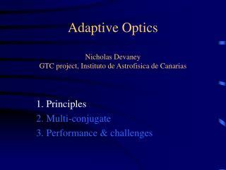 Adaptive Optics Nicholas Devaney GTC project, Instituto de Astrofisica de Canarias
