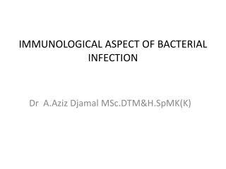 IMMUNOLOGICAL ASPECT OF BACTERIAL INFECTION