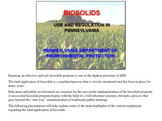 Ensuring an effective and safe biosolids program is one of the highest priorities of DEP.