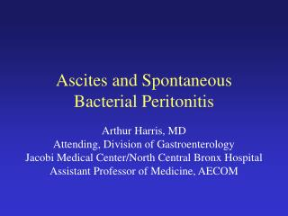 Ascites and Spontaneous Bacterial Peritonitis