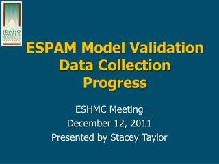 ESPAM Model Validation Data  Collection  Progress
