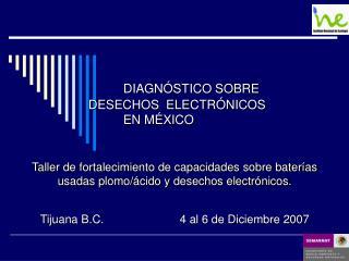 DIAGNÓSTICO SOBRE DESECHOS  ELECTRÓNICOS EN MÉXICO